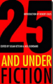 Cover of 25 and Under: Fiction by Susan Ketchin