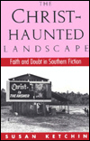 Cover of The Christ-Haunted Landscape: Faith and Doubt in