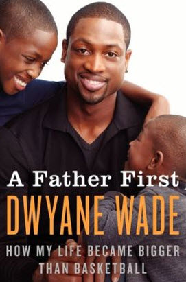 A Father First by Dwayne Wade