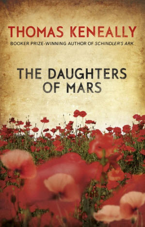 The Daughers of Mars by Thomas Keneally