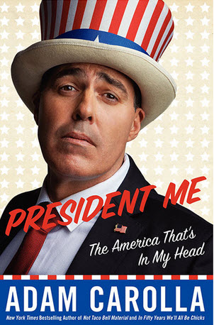 President Me: The America That's In My Head by Adam Corolla