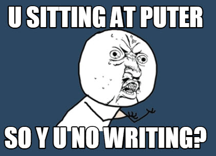 Y U No Writing Meme